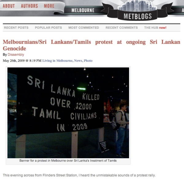 http://melbourne.metblogs.com/2009/05/26/melbournian-sri-lankan-tamils-protest-against-ongoing-sri-lankan-genocide/